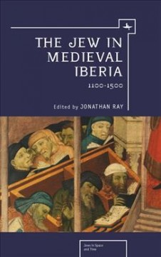 Jew in Medieval Iberia 1100-1500, The