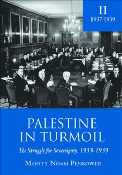 Palestine in Turmoil: The Struggle for Sovereignty, 1933-1939, Retreat From the Mandate, 1937-1939