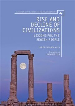 Rise and Decline of Civilizations: Lessons for the Jewish People