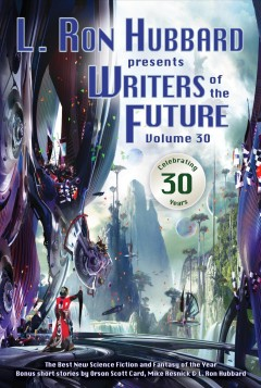 Writers of the Future, Vol. 30 (L. Ron Hubbard Presents Writers of the Future)