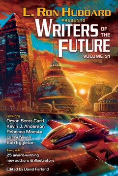 Writers of the Future, Vol. 31 (L. Ron Hubbard Presents Writers of the Future)
