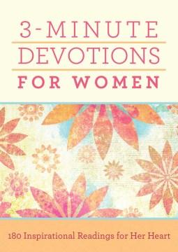 3-Minute Devotions for Women: 180 Inspirational Readings for Her Heart