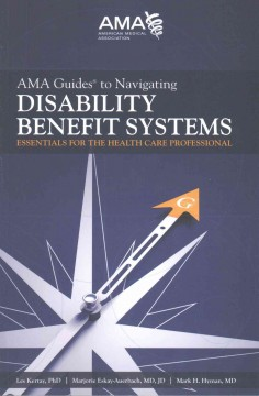 AMA Guides to Navigating Disability Benefit Systems: Essentials for the Health Care Professional