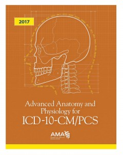 Advanced Anatomy and Physiology for ICD-10-CM/PCS 2017