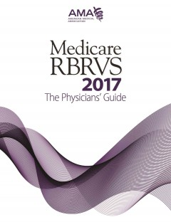 Medicare RBRCS 2017: The Physicians' Guide