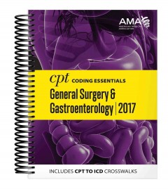 CPT Coding Essentials for General Surgery and Gastroenterology 2017