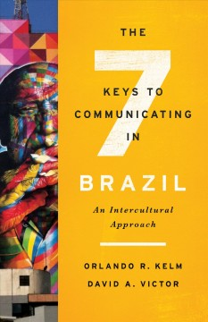 Seven Keys To Communicating In Brazil, The:  An Intercultural Approach