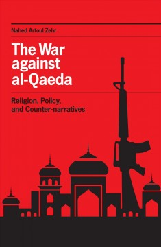 War Against Al-Qaeda, The:  Religion, Policy, And Counter-Narratives