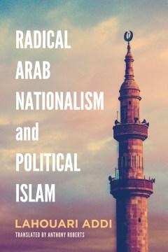Radical Arab Nationalism And Political Islam