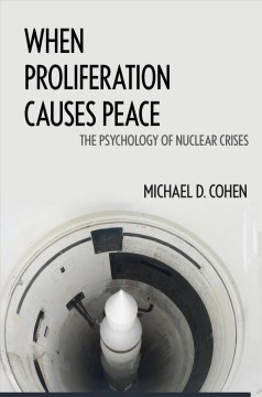 When Proliferation Causes Peace: The Psychology of Nuclear Crises