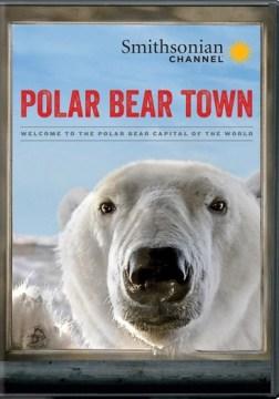 Smithsonian: Polar Bear Town: Season 1