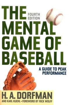 Mental Game of Baseball, The: A Guide to Peak Performance. Fourth Edition