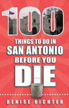 100 Things to Do in San Antonio Before You Die