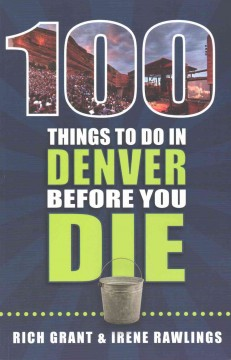 100 Things to Do in Denver Before You Die