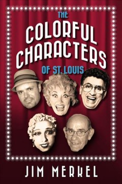 Colorful Characters of St. Louis, The