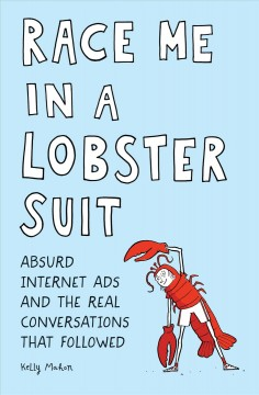 Race Me in a Lobster Suit: Absurd Internet Ads and the Real Conversations That Followed