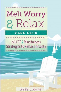 Melt Worry And Relax:  56 CBT & Mindfulness Strategies To Release Anxiety