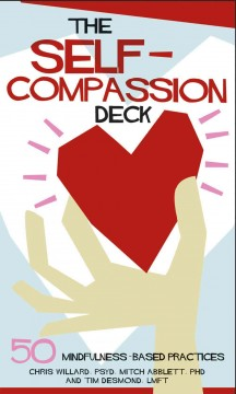 Self-Compassion Deck, The: 50 Mindfulness-Based Practices