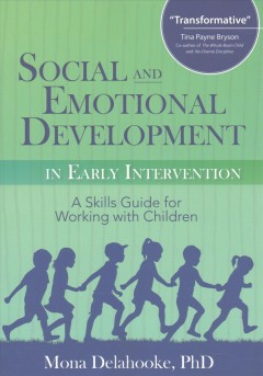 Social and Emotional Development in Early Intervention: A Skills Guide for Working With Children