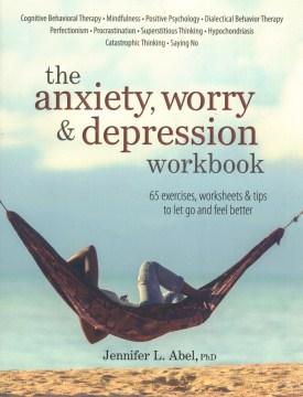 Anxiety, Worry & Depression Workbook, The