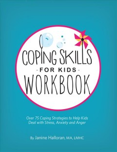 Coping Skills For Kids:  Over 75 Coping Strategies To Help Kids Deal With Stress, Anxiety And Anger