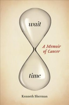 Wait Time: A Memoir of Cancer