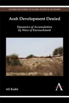 Arab Development Denied: Dynamics of Accumulation by Wars of Encroachment
