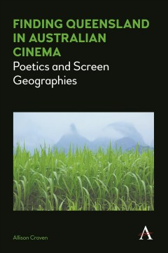 Finding Queensland in Australian Cinema: Poetics and Screen Geographies