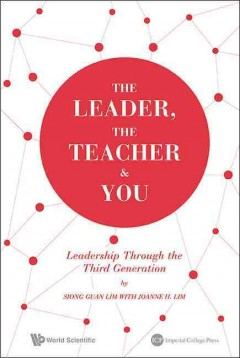 Leader, the Teacher & You, The: Leadership Through the Third Generation
