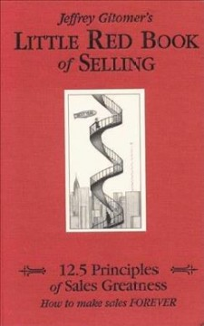 Jeffrey Gitomer's Little Red Book of Selling: 12.5 Principles of Sales Greatness
