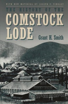 History Of The Comstock Lode, The:  1850-1997