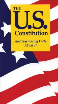 U.S. Constitution and Fascinating Facts About It, The. Eighth Edition