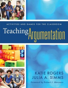 Teaching Argumentation:  Activities And Games For The Classroom