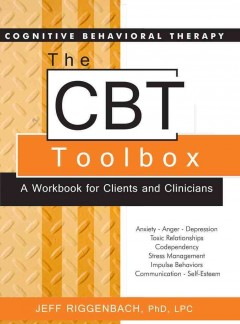 CBT Toolbox, The: A Workbook for Clients and Clinicians