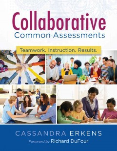 Collaborative Common Assessments:  Teamwork - Instruction - Results