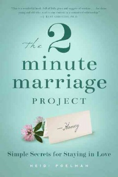 2 Minute Marriage Project, The: Simple Secrets for Staying in Love