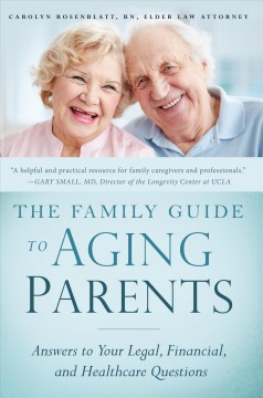 Family Guide to Aging Parents, The: Answers to Your Legal, Financial, and Healthcare Questions
