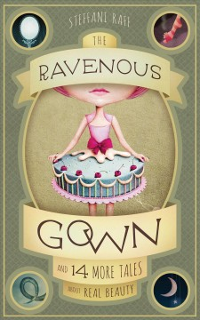 Ravenous Gown, The: And 14 More Tales About Real Beauty