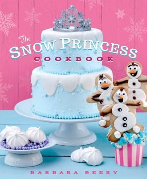 Snow Princess Cookbook, The