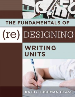 Fundamentals of Redesigning Writing Units, The