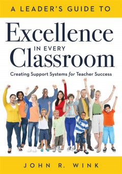 Leader's Guide to Excellence in Every Classroom, A