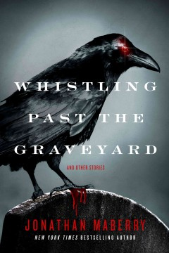 Whistling Past the Graveyard: And Other Tales
