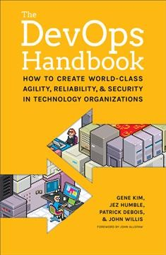 DevOps Handbook, The: How to Create World-Class Agility, Reliability, & Security in Technology Organizations