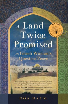 Land Twice Promised, A: An Israeli Woman's Quest for Peace
