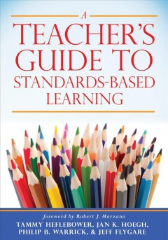Teacher's Guide To Standards-Based Learning, A
