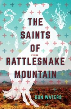 Saints of Rattlesnake Mountain, The