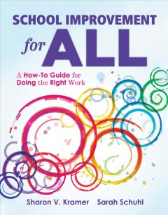 School Improvement For All:  A How-To Guide For Doing The Right Work