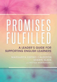 Promises Fulfilled: A Leader's Guide for Supporting English Learners