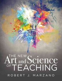 New Art and Science of Teaching, The: More Than Fifty New Instructional Strategies for Academic Success