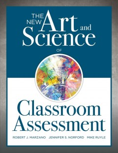 New Art And Science Of Classroom Assessment, The